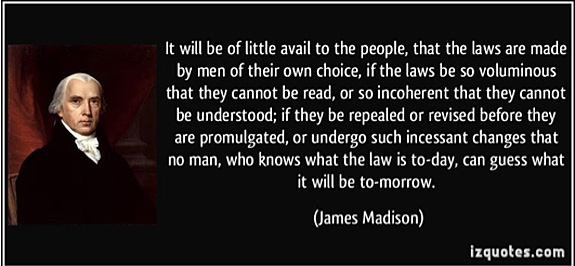 Voluminous law quote by James Madison
