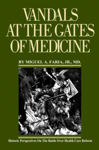 Vandals at the Gates of Medicine — Historic Perspectives on the Battle Over Heal