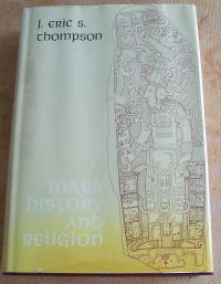 Maya History and Religion by Sir J. Eric Thompson